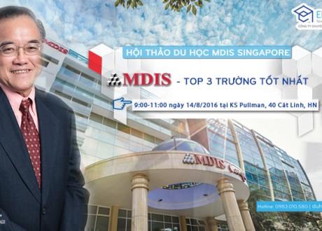 Hội thảo du học MDIS Singapore 14/8/16 – Trường hàng đầu cho khởi đầu tươi sáng