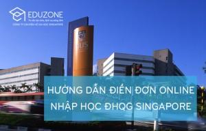 Eduzone hướng dẫn cách thức điền đơn nộp hồ sơ vào NUS Singapore