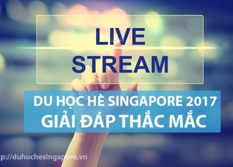 Livestream: Giải đáp thắc mắc du học hè Singapore 2017