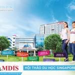 Hội thảo Du học Singapore: MDIS – Top 2 trường tốt nhất Singapore, đạt chuẩn quốc tế