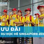 Ưu đãi đặc biệt du học hè Singapore 2018