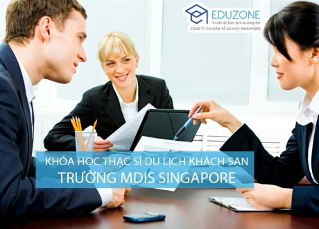 Thạc sĩ chuyên ngành Du lịch & Khách sạn của trường MDIS Singapore