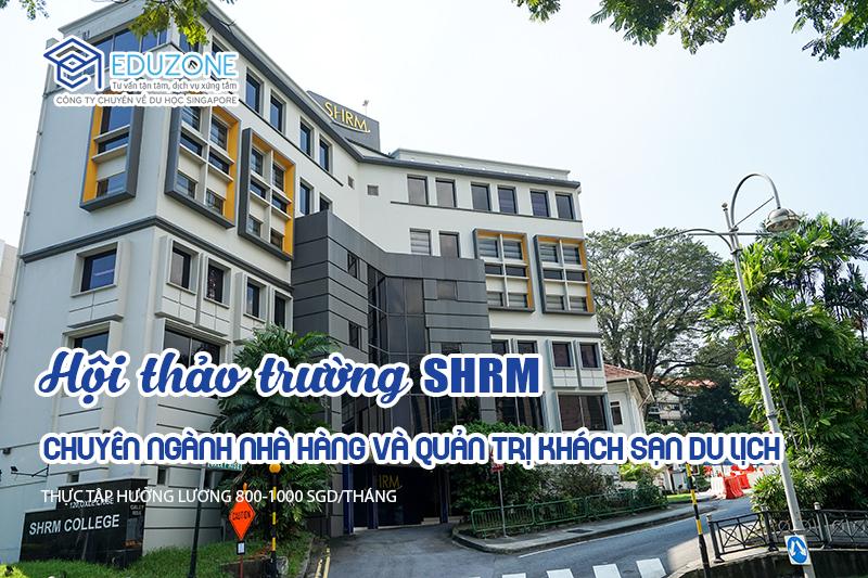 Hội thảo: Học bổng 100% học phí Trường SHRM Singapore 19 & 20/5