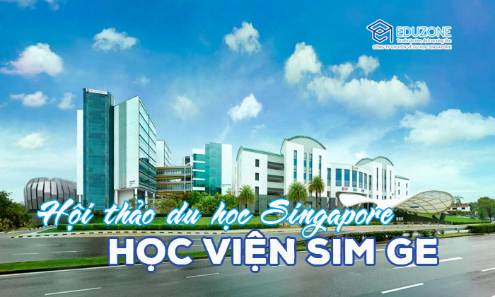 Hội thảo SIM Singapore và Học bổng du học Singapore toàn phần học phí