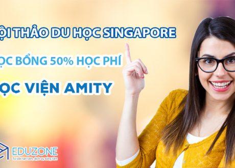 Hội thảo du học Singapore:  Chương trình học bổng tới 50% học phí trường AMITY