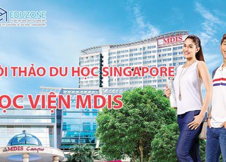 """Hội thảo """"Định hướng ngành nghề khi du học Singapore cùng Học viện MDIS"""""""
