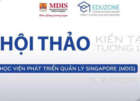 """Hội thảo """"Kiến tạo tương lai cùng Học viện MDIS Singapore"""""""