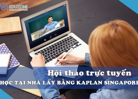 """Hội thảo trực tuyến """"Học tại nhà, nhận bằng quốc tế như học tại Kaplan Singapore"""""""